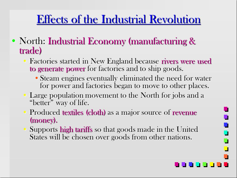 Causes of the Industrial Revolution Cont. Improvements in transportation and manufacturing led many people to move to cities (urbanization)Improvement