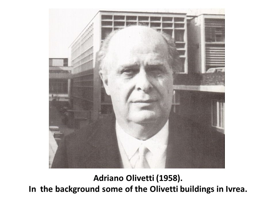 Adriano Olivetti (1958). In the background some of the Olivetti buildings in Ivrea.