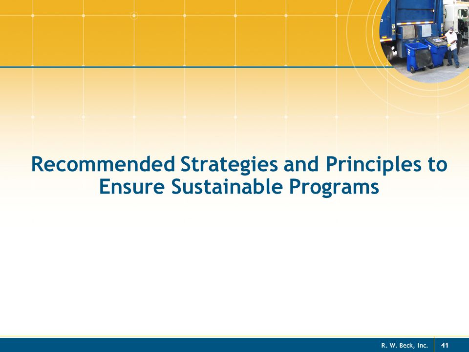 R. W. Beck, Inc. 41 Recommended Strategies and Principles to Ensure Sustainable Programs