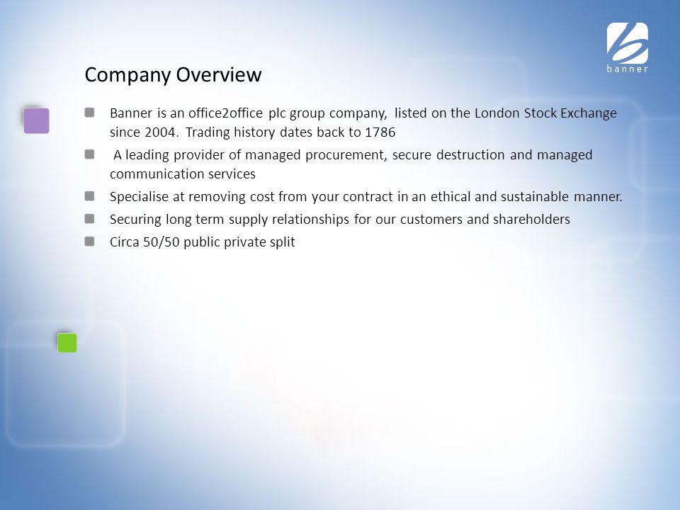 Company Overview Banner is an office2office plc group company, listed on the London Stock Exchange since 2004.