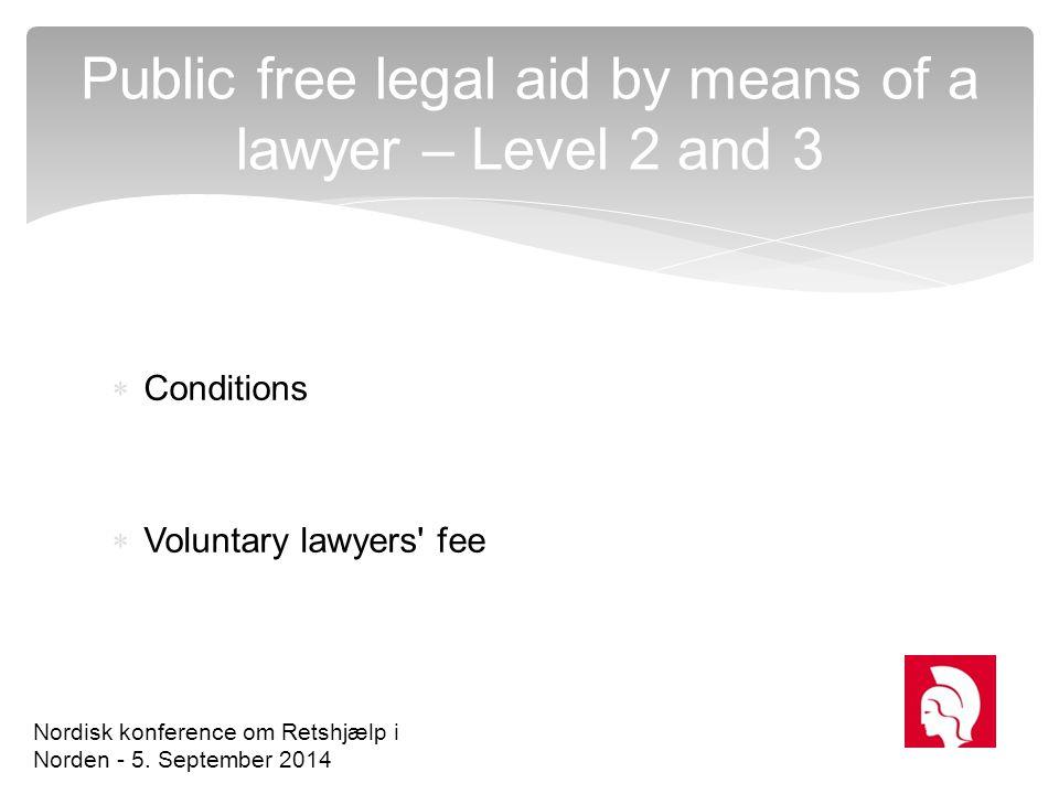  Administrative red tape  Low economic incentives  Advokatsamfundet s first response Danish legal aid system and lawyers feedbacks - 1 Nordisk konference om Retshjælp i Norden - 5.
