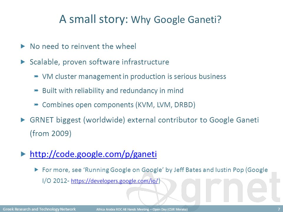Greek Research and Technology Network Africa Arabia ROC All Hands Meeting – Open Day (CSIR Meraka) 7 A small story: Why Google Ganeti.