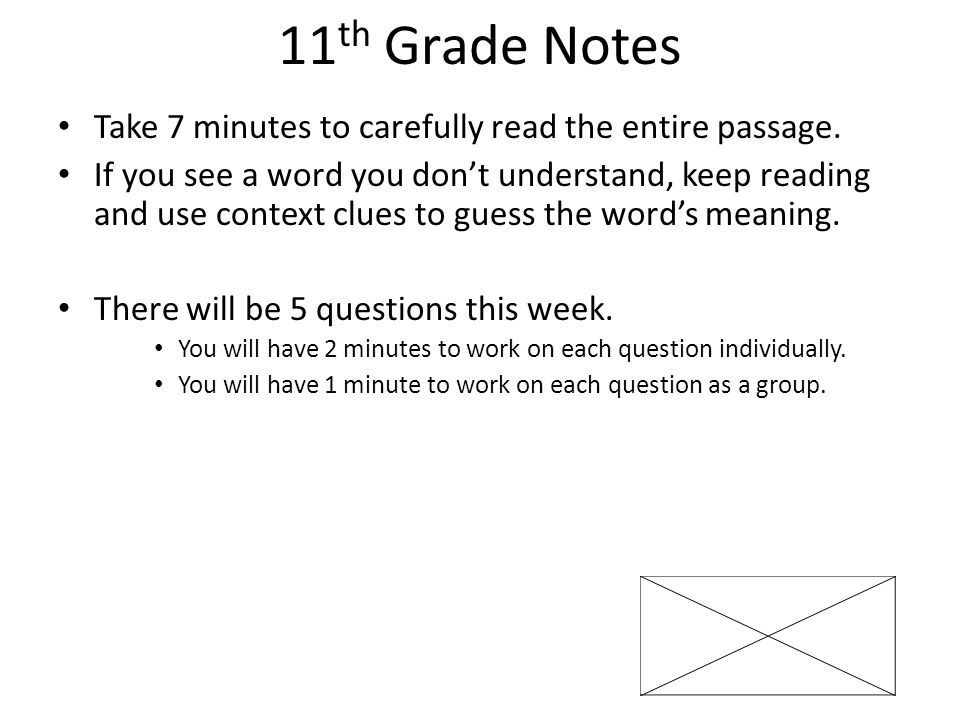 11 th Grade Notes Take 7 minutes to carefully read the entire passage.
