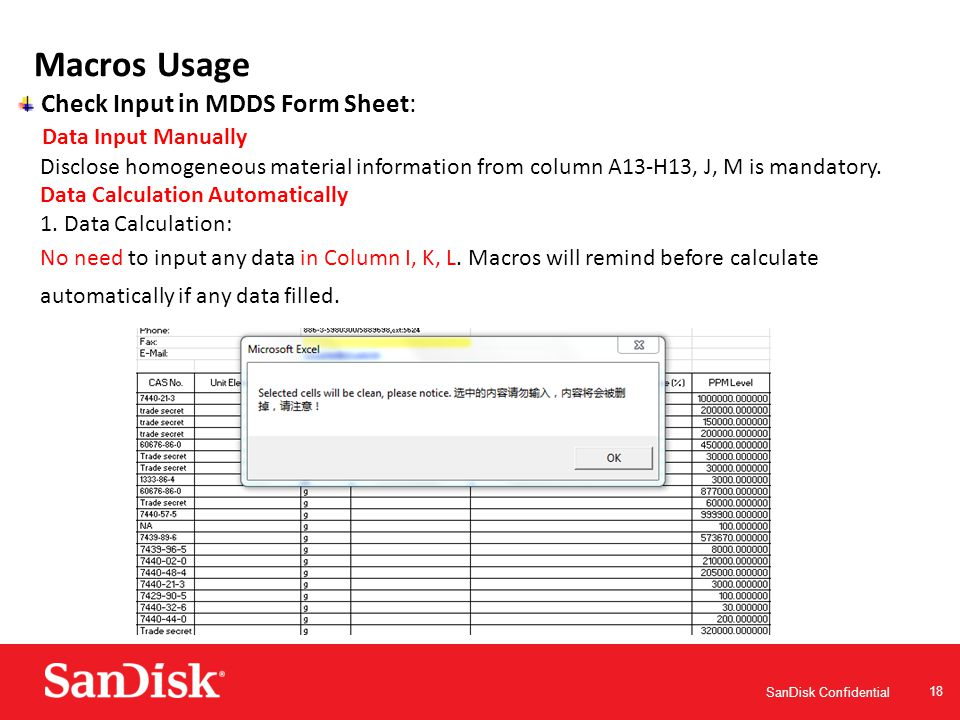 SanDisk Confidential 18 Macros Usage Check Input in MDDS Form Sheet: Data Input Manually Disclose homogeneous material information from column A13-H13, J, M is mandatory.