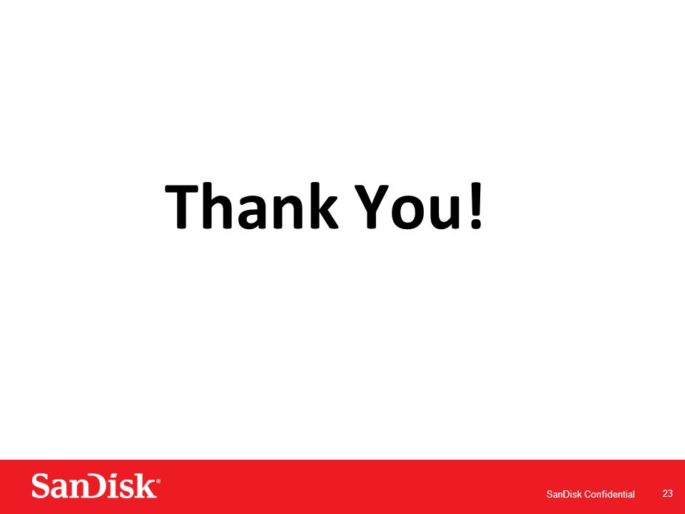 SanDisk Confidential 23 Thank You!