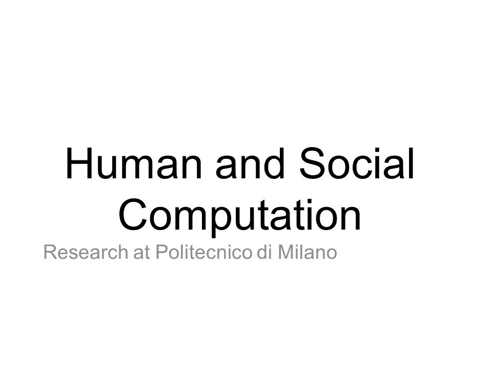 Human and Social Computation Research at Politecnico di Milano