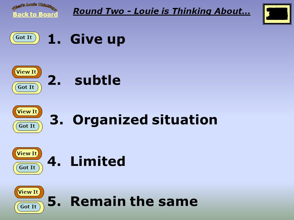 Back to Board START Round Two Louie is thinking about… Antonyms