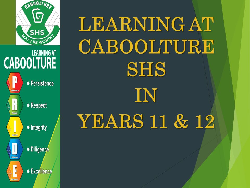 LEARNING AT CABOOLTURE SHS IN YEARS 11 & 12