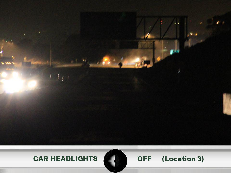 CAR HEADLIGHTS OFF (Location 3)
