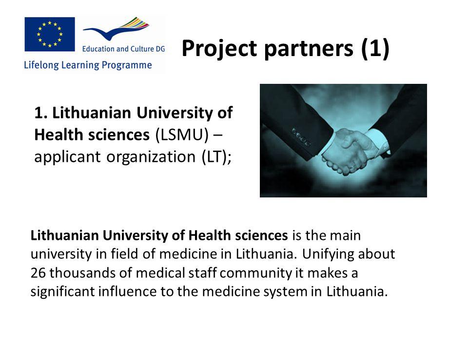 1. Lithuanian University of Health sciences (LSMU) – applicant organization (LT); Project partners (1) Lithuanian University of Health sciences is the