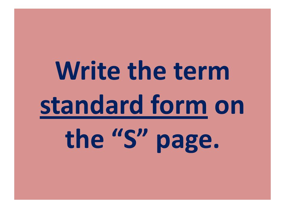 Write the term standard form on the S page.