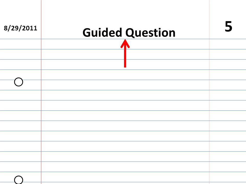 8/29/2011 5 Guided Question