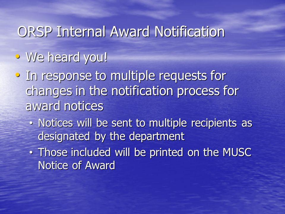ORSP Internal Award Notification We heard you. We heard you.