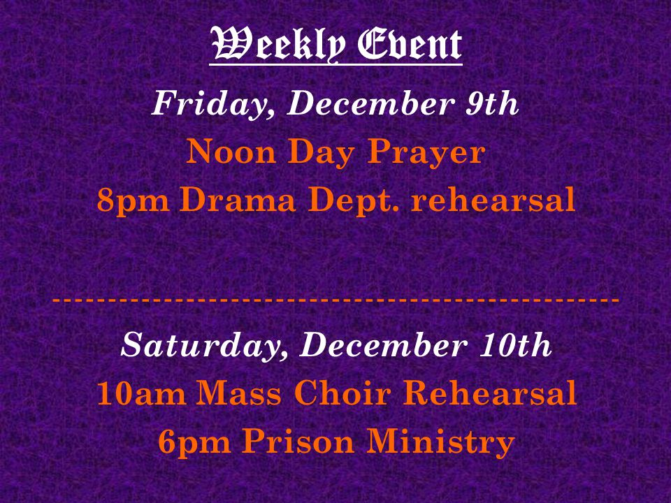 Weekly Event Friday, December 9th Noon Day Prayer 8pm Drama Dept.