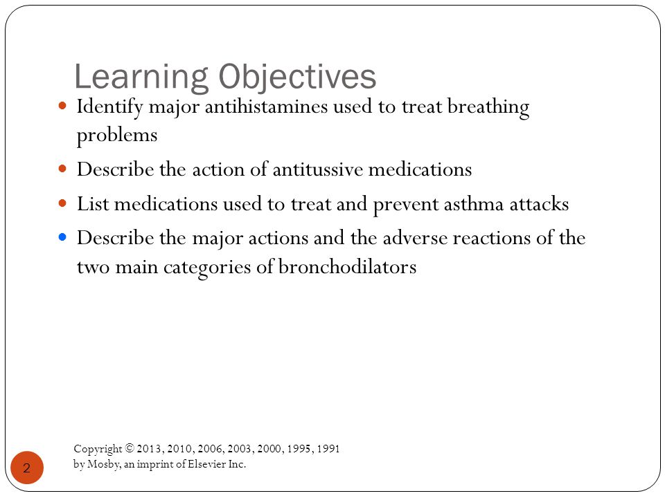Learning Objectives Copyright © 2013, 2010, 2006, 2003, 2000, 1995, 1991 by Mosby, an imprint of Elsevier Inc.