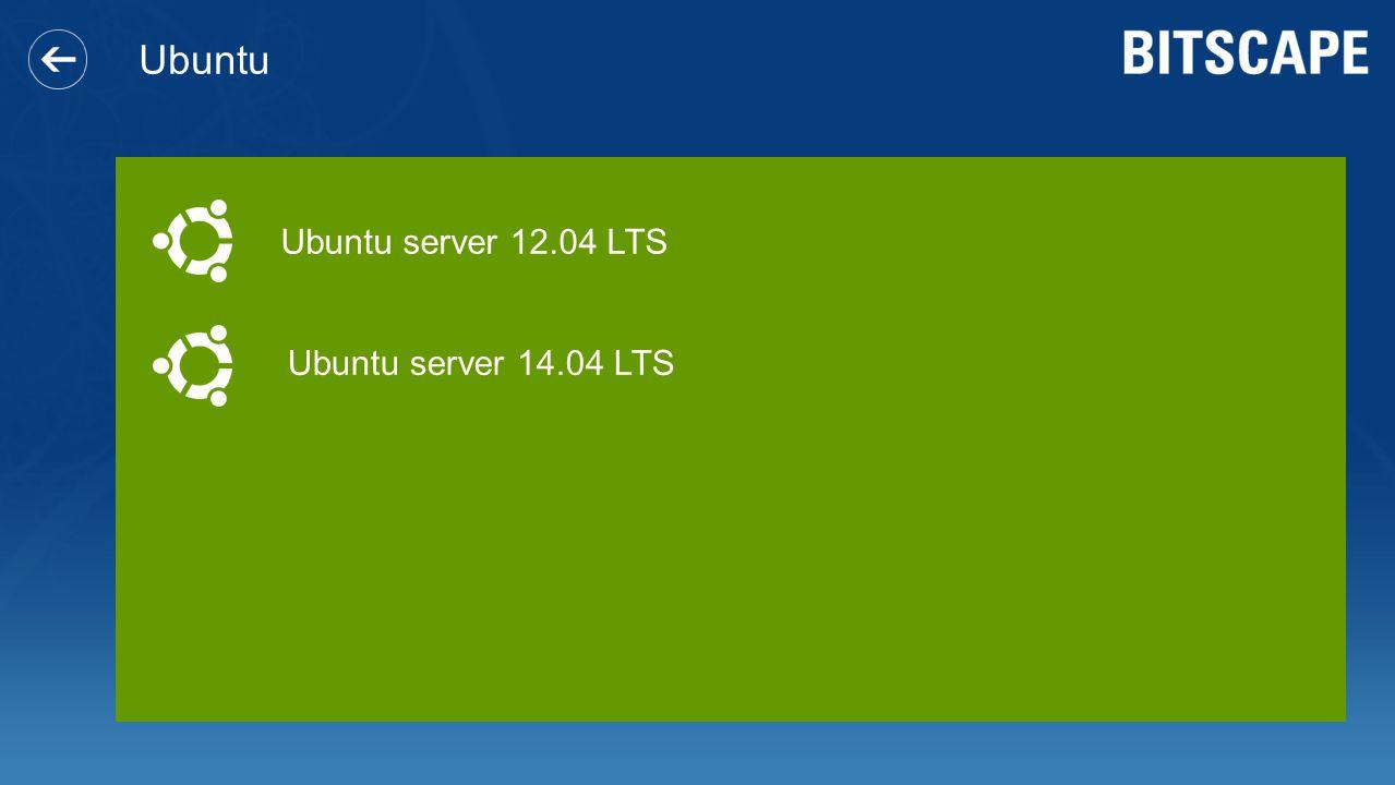 Ubuntu Ubuntu server 12.04 LTS Ubuntu server 14.04 LTS