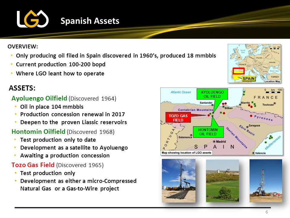 6 Spanish Assets ASSETS: Ayoluengo Oilfield (Discovered 1964) Oil in place 104 mmbbls Production concession renewal in 2017 Deepen to the proven Liass