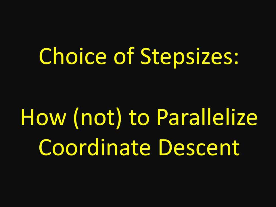 Choice of Stepsizes: How (not) to Parallelize Coordinate Descent