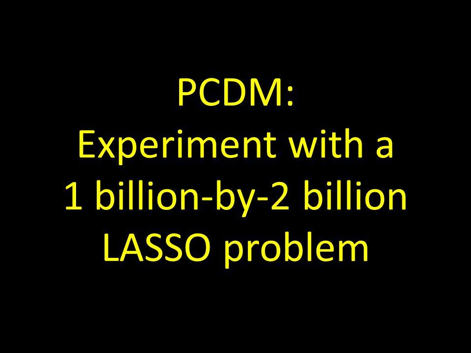 PCDM: Experiment with a 1 billion-by-2 billion LASSO problem