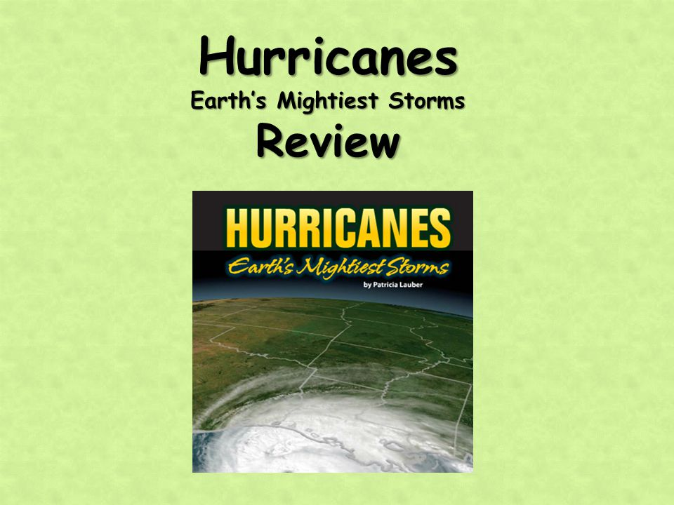 What genre is Hurricanes: Earth's Mightiest Storms? Hurricanes: Earth's Mightiest Storms is informational text.