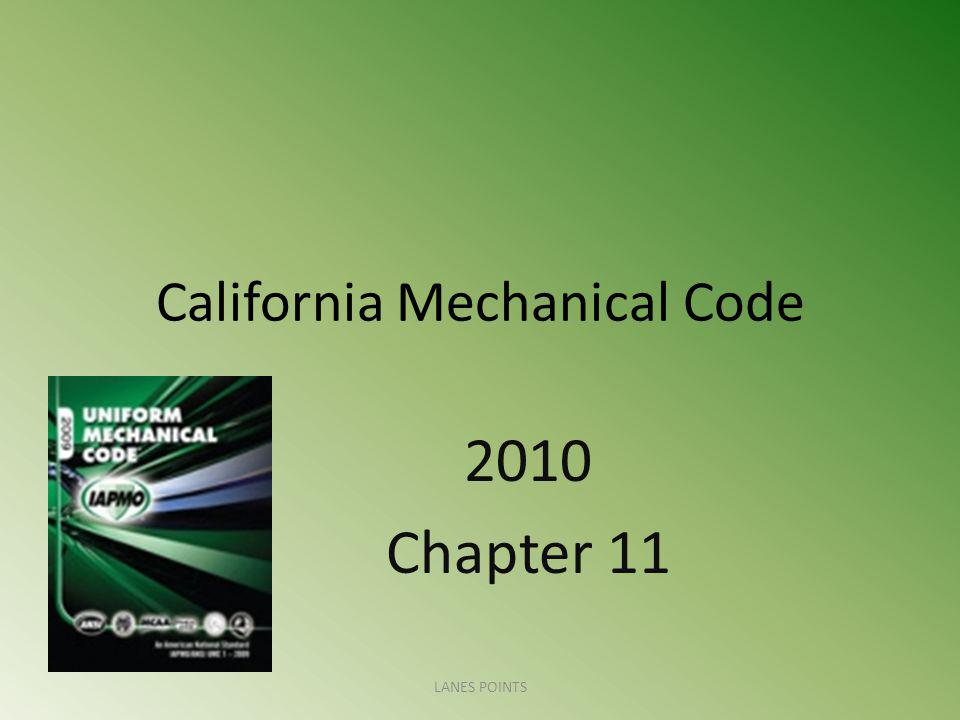 California Mechanical Code 2010 Chapter 11 LANES POINTS