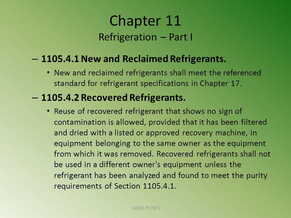 Chapter 11 Refrigeration – Part I – 1105.4.1 New and Reclaimed Refrigerants.
