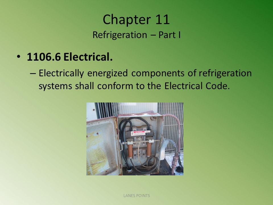 Chapter 11 Refrigeration – Part I 1106.6 Electrical.