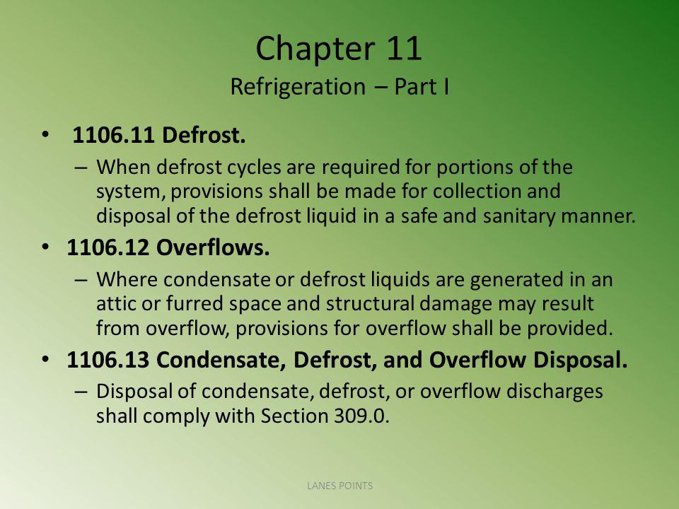 Chapter 11 Refrigeration – Part I 1106.11 Defrost.