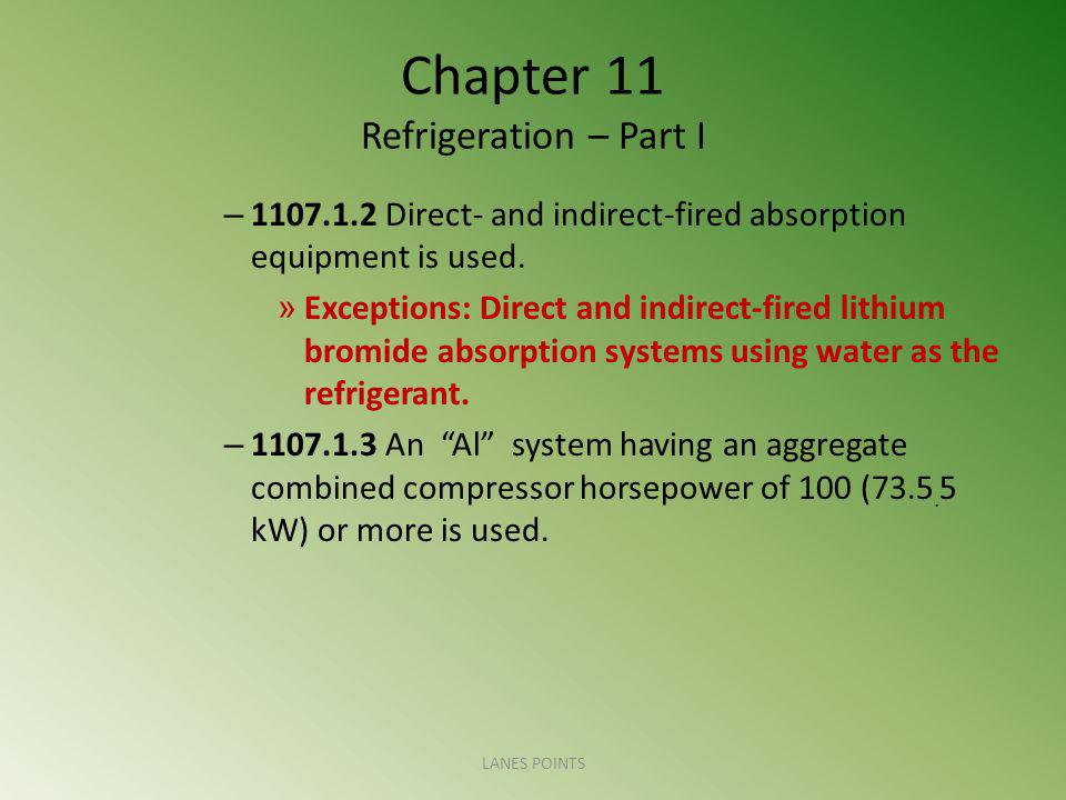 Chapter 11 Refrigeration – Part I – 1107.1.2 Direct- and indirect-fired absorption equipment is used. » Exceptions: Direct and indirect-fired lithium