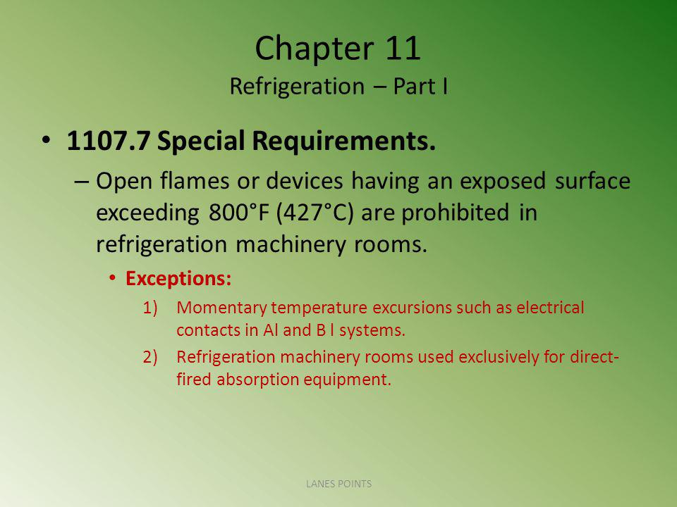 Chapter 11 Refrigeration – Part I 1107.7 Special Requirements.