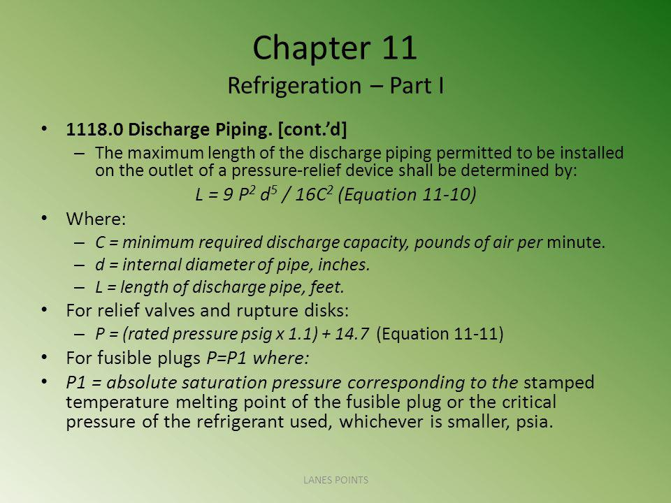 Chapter 11 Refrigeration – Part I 1118.0 Discharge Piping. [cont.'d] – The maximum length of the discharge piping permitted to be installed on the out