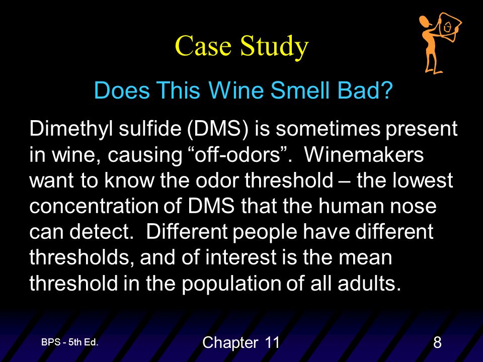 BPS - 5th Ed. Chapter 118 Case Study Does This Wine Smell Bad.