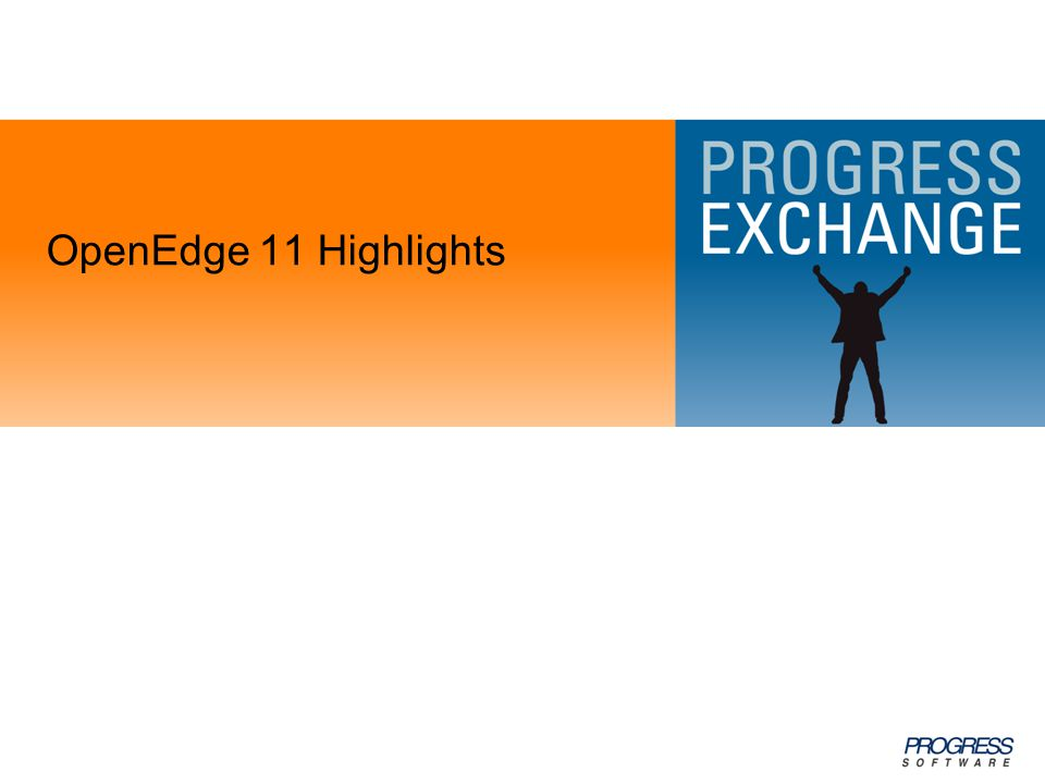 OpenEdge 11 Highlights