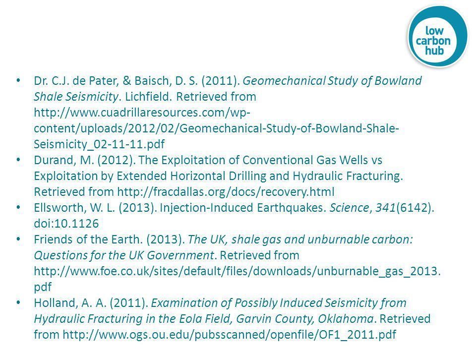 Dr. C.J. de Pater, & Baisch, D. S. (2011). Geomechanical Study of Bowland Shale Seismicity.