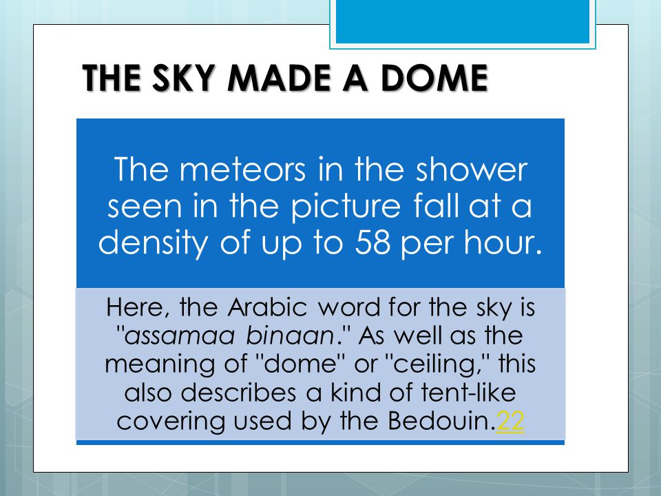 THE SKY MADE A DOME Even if we are generally unaware of it, a large number of meteors fall to the Earth, as they do the other planets.