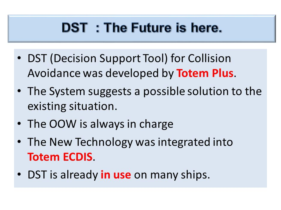 DST (Decision Support Tool) for Collision Avoidance was developed by Totem Plus.