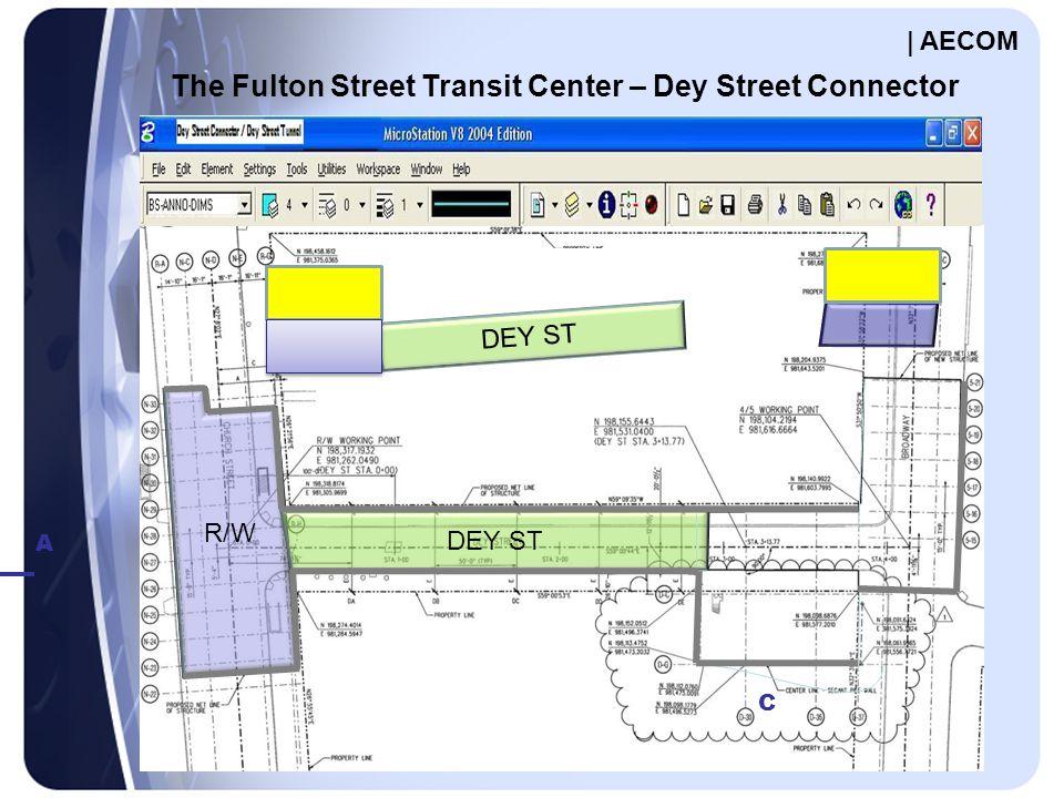 A C R/W DEY ST The Fulton Street Transit Center – Dey Street Connector DEY ST | AECOM
