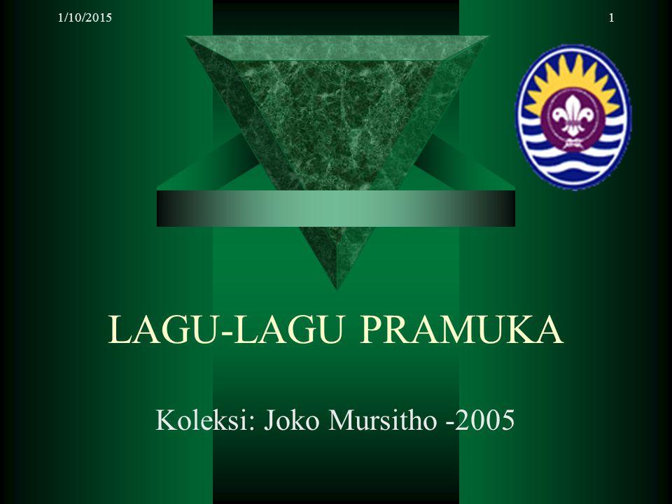 1/10/20151 LAGU-LAGU PRAMUKA Koleksi: Joko Mursitho -2005