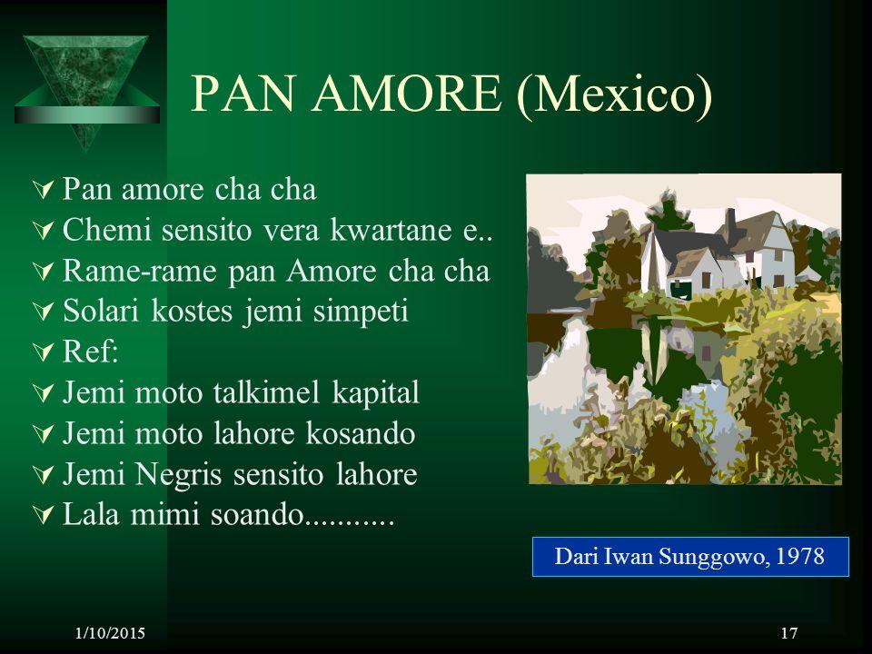 1/10/201517 PAN AMORE (Mexico)  Pan amore cha cha  Chemi sensito vera kwartane e..  Rame-rame pan Amore cha cha  Solari kostes jemi simpeti  Ref: