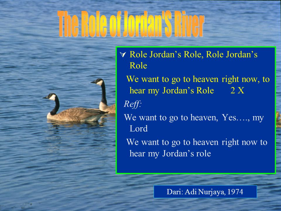  Role Jordan's Role, Role Jordan's Role We want to go to heaven right now, to hear my Jordan's Role 2 X Reff: We want to go to heaven, Yes…., my Lord