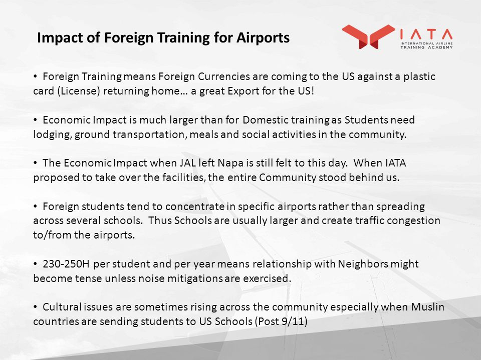 Foreign Training means Foreign Currencies are coming to the US against a plastic card (License) returning home… a great Export for the US.
