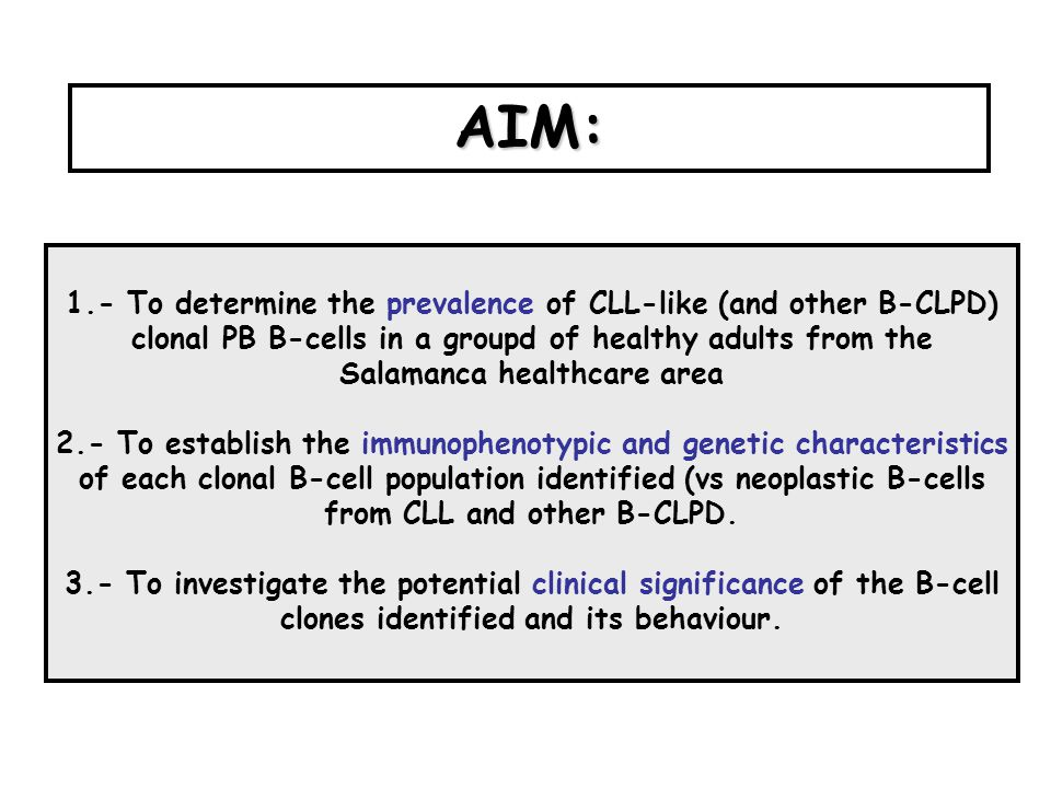 AIM: 1.- To determine the prevalence of CLL-like (and other B-CLPD) clonal PB B-cells in a groupd of healthy adults from the Salamanca healthcare area