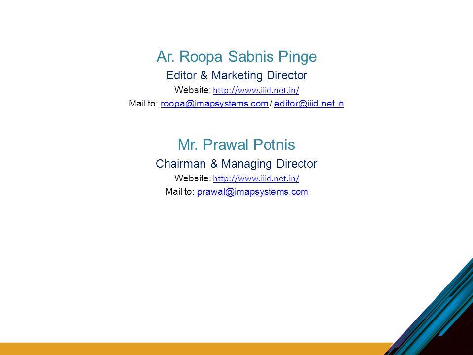 Ar. Roopa Sabnis Pinge Editor & Marketing Director Website: http://www.iiid.net.in/ http://www.iiid.net.in/ Mail to: roopa@imapsystems.com / editor@ii