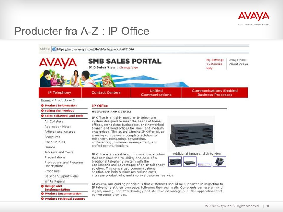 © 2009 Avaya Inc. All rights reserved.8 Producter fra A-Z : IP Office