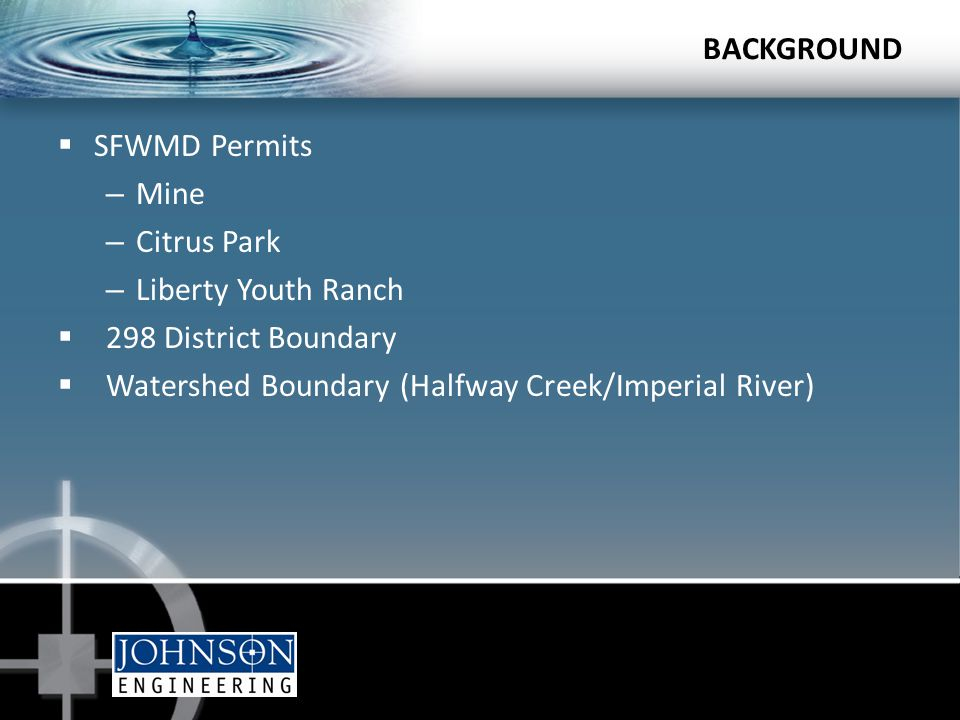  SFWMD Permits – Mine – Citrus Park – Liberty Youth Ranch  298 District Boundary  Watershed Boundary (Halfway Creek/Imperial River) BACKGROUND