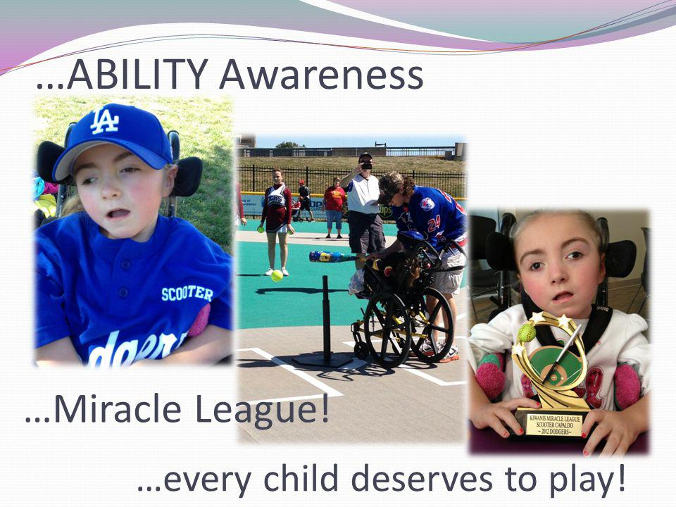 …ABILITY Awareness …every child deserves to play! …Miracle League!