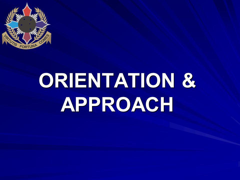 ORIENTATION & APPROACH