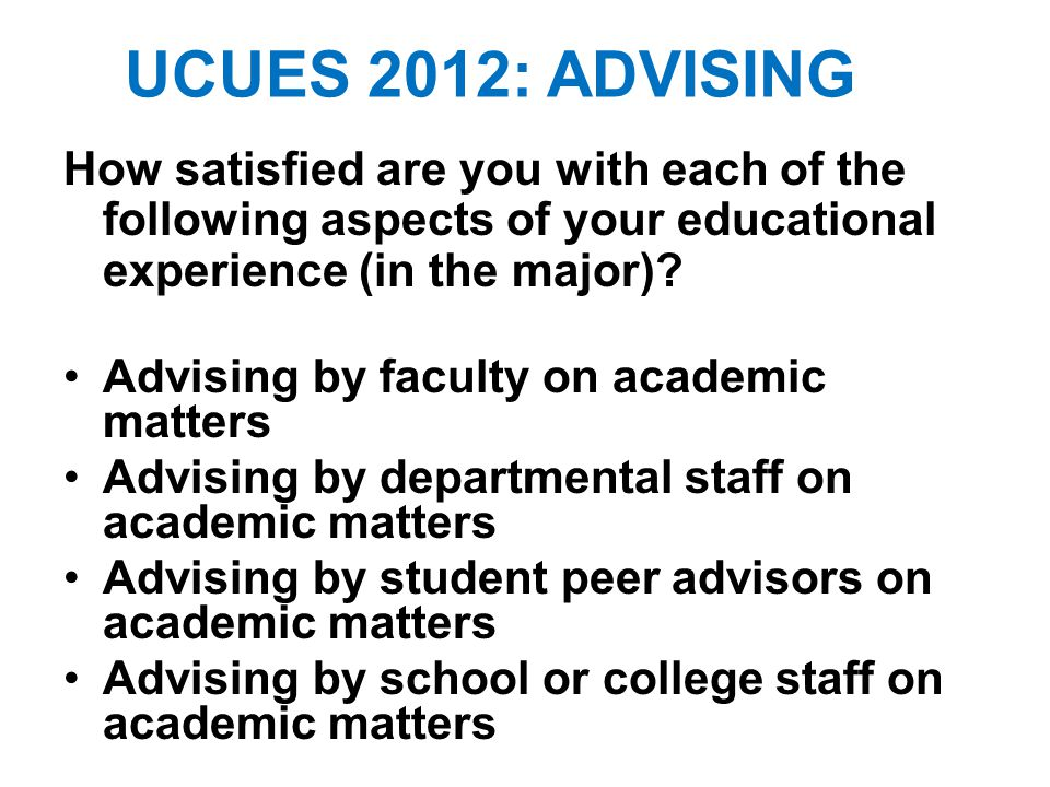 How satisfied are you with each of the following aspects of your educational experience (in the major).