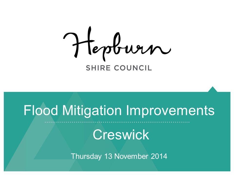 Flood Mitigation Improvements Creswick Thursday 13 November 2014