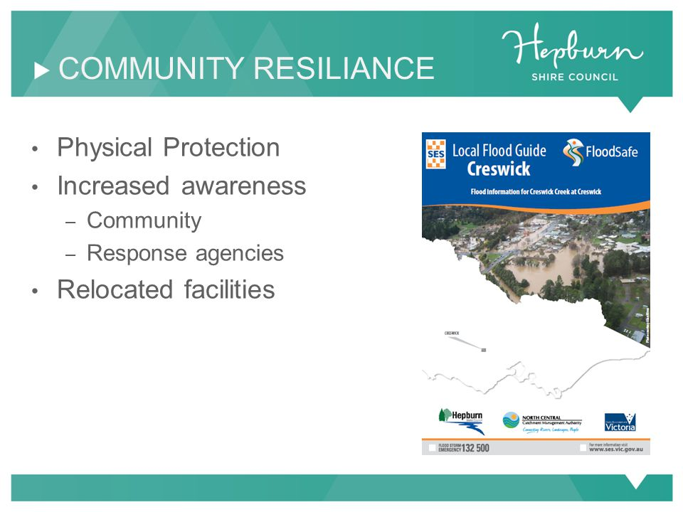 Physical Protection Increased awareness – Community – Response agencies Relocated facilities COMMUNITY RESILIANCE
